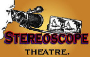 Stereoscope Theatre.